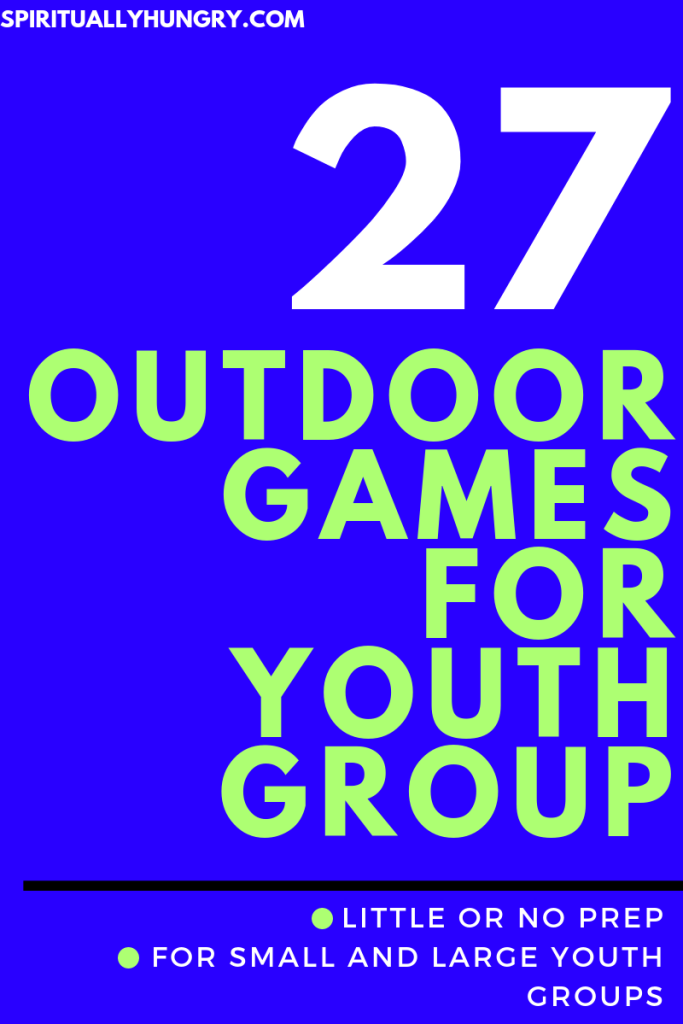 27 Outdoor Games For Youth Group