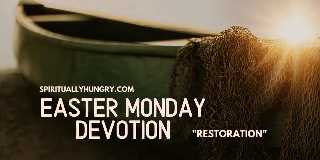Easter Monday Devotion | Passion Week Devotions | Holy Week Devotions | Easter Devotional | Lent Devotions