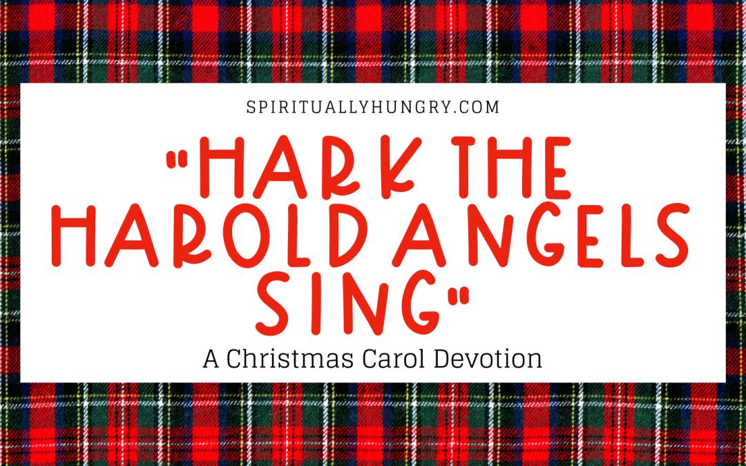 Hark The Harold Angels Sing Devotion | Christmas Devotions | Christmas Devotional