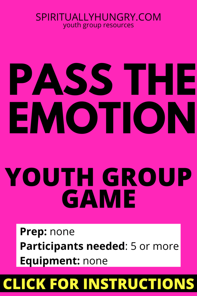 Pass The Emotion Game Instructions | Youth Group Games | Games For Youth | No Prep Games