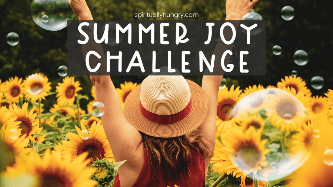 Summer Joy Challenge   Christian Challenges   Scripture Reading Plans