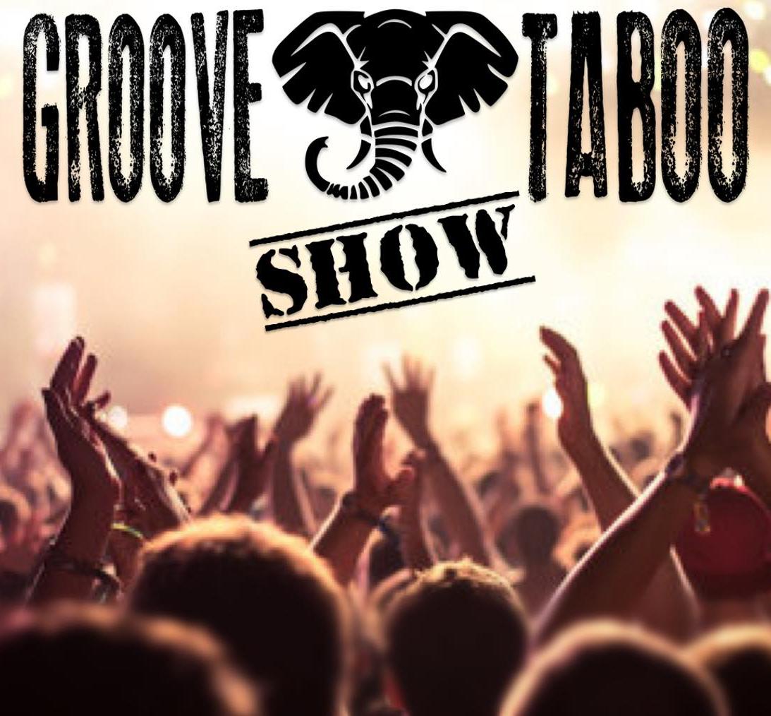 groove taboo show