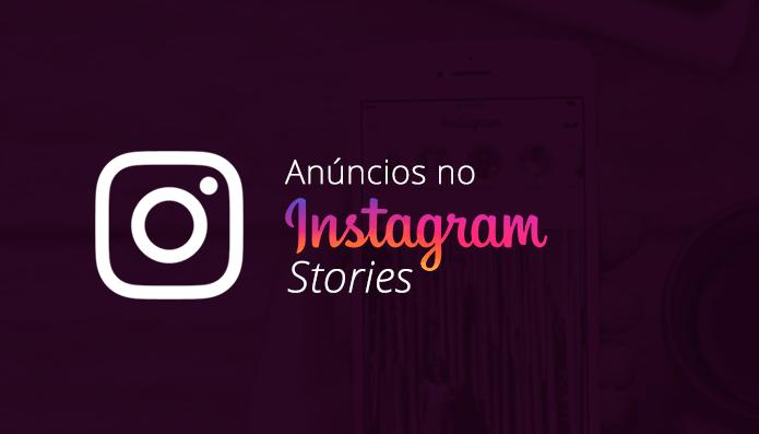 Aprenda a fazer anúncios no Instagram Stories!