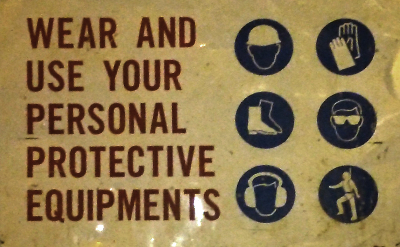 Wear and use your personal protective equipments