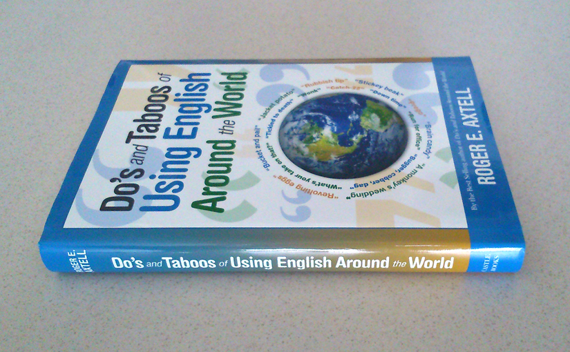 Do's and Taboos of Using English around the World by Roger E. Axtell