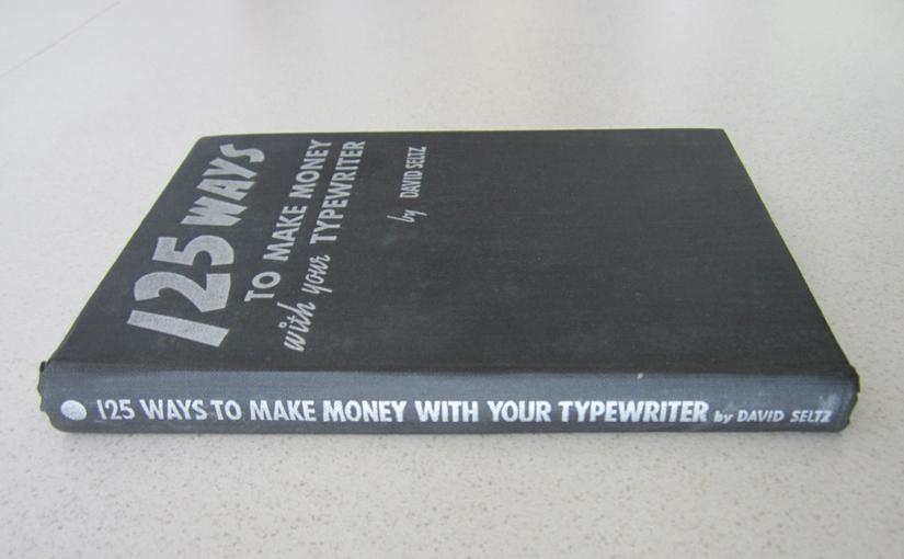 125 Ways to Make Money with Your Typewriter by David Seltz