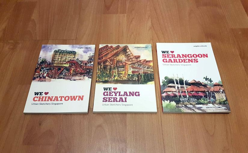We Love Chinatown, We Love Geylang Serai, and We Love Serangoon Gardens by Urban Sketchers Singapore