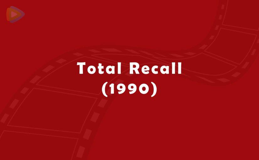 Total Recall (1990) again