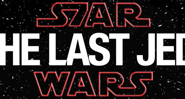 STAR WARS: Episode VIII Revealed – The Last Jedi!