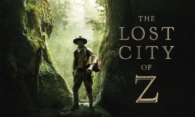 FILM REVIEW: In THE LOST CITY OF Z an Exciting Adventure Gets Lost In the Jungle