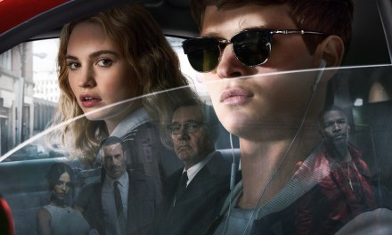 FILM REVIEW: BABY DRIVER Vitally Lives Up to Its Ambitions as a Comedy Crime Action Flick