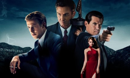 Was Gangster Squad All That Bad? (Spoilers ahead)