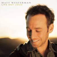 Matt Westerman - Life Out Loud