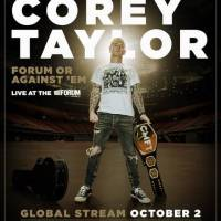 "Corey Taylor Announces  ""FORUM OR AGAINST 'EM"" A Once In A Lifetime Global Stream PPV"
