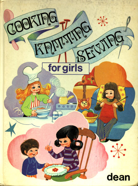 Cooking Knitting Sewing For Girls