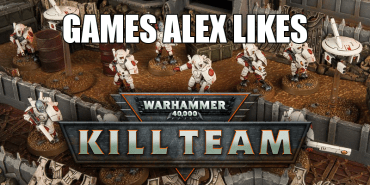 Games Alex Likes: Warhammer 40,000 Kill Team