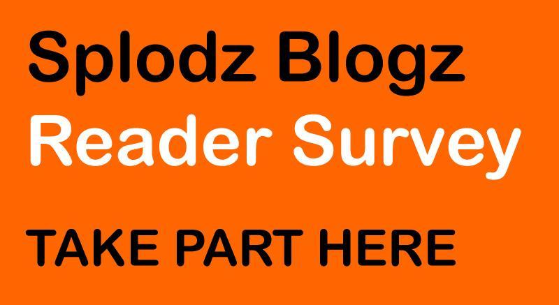 Splodz Blogz Reader Survey