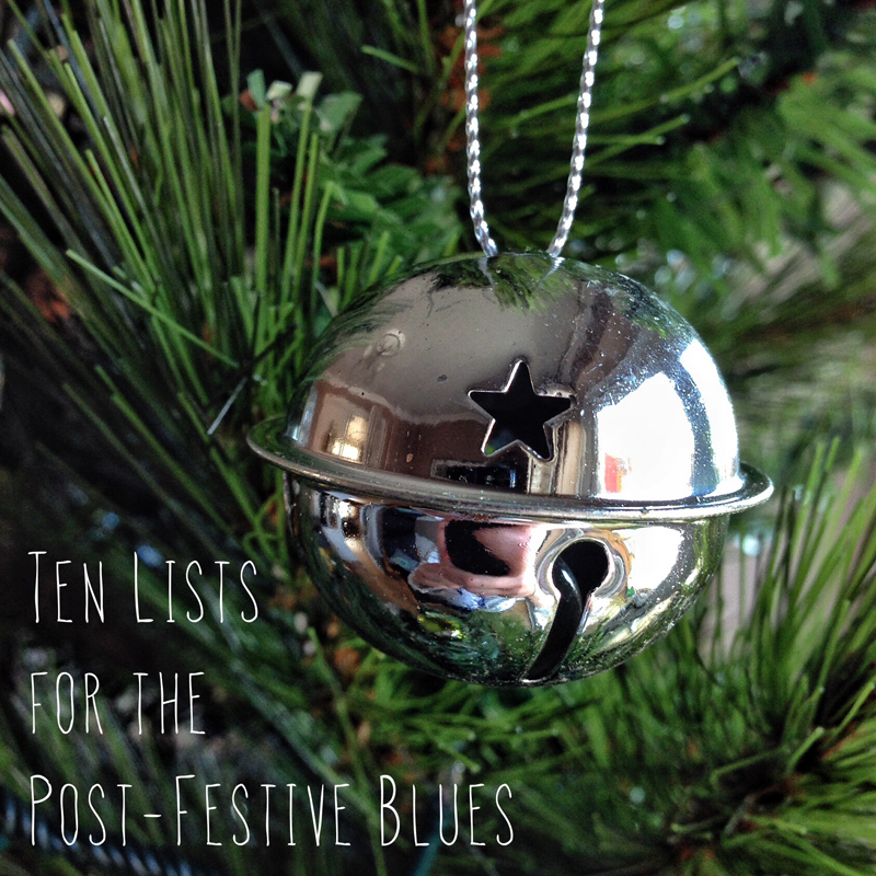 Ten Lists for the Post-Festive Blues