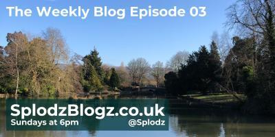 Splodz Blogz   The Weekly Blog