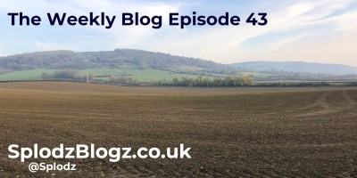 Splodz Blogz | The Weekly Blog Episode 43