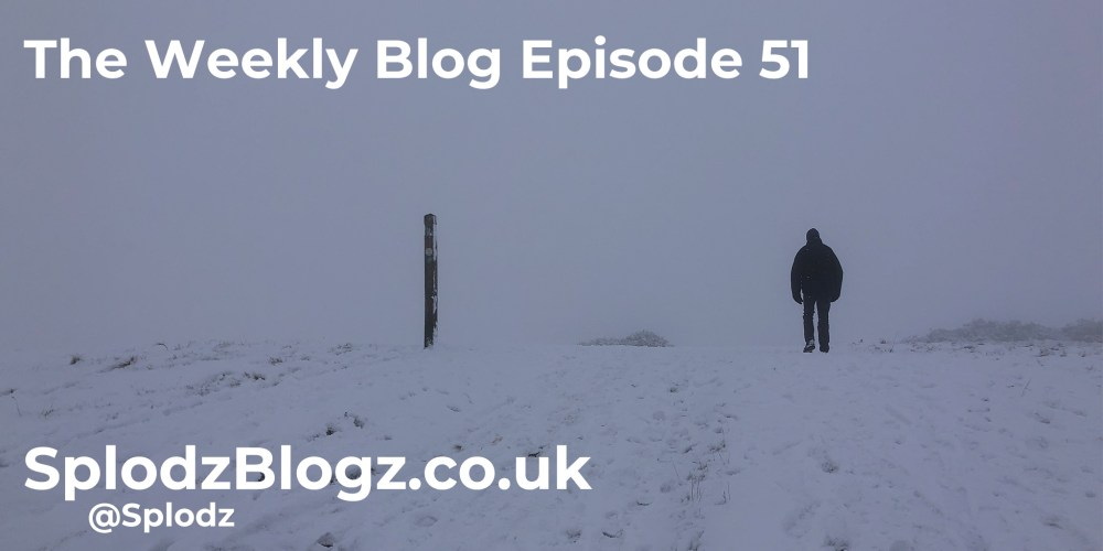 Splodz Blogz | The Weekly Blog Episode 51