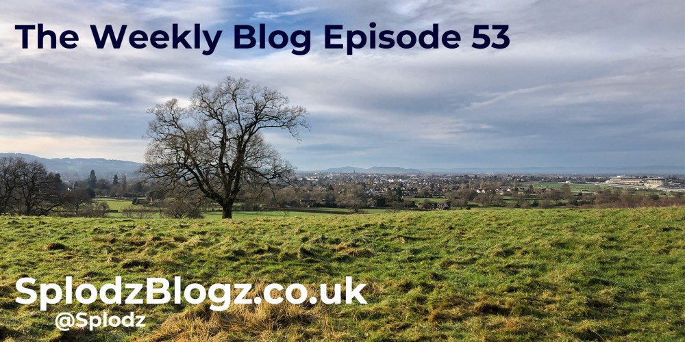 Splodz Blogz | The Weekly Blog Episode 53