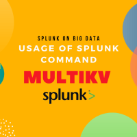Usage Of Splunk Commands : MULTIKV