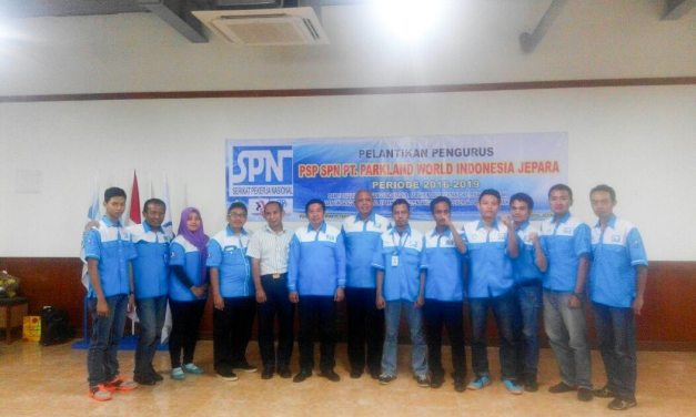 PELANTIKAN PENGURUS PSP SPN PT PARKLAND WORLD INDONESIA JEPARA