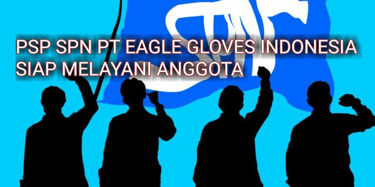 PSP SPN PT EAGLE GLOVES INDONESIA SIAP MELAYANI ANGGOTA