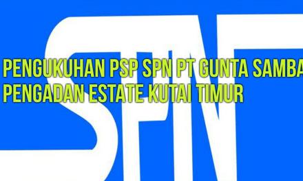 PENGUKUHAN PSP SPN PT GUNTA SAMBA PENGADAN ESTATE KUTAI TIMUR