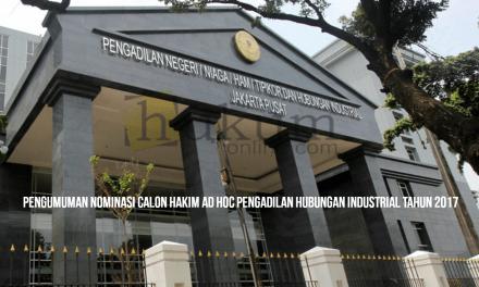 PENGUMUMAN NOMINASI CALON HAKIM AD HOC PENGADILAN HUBUNGAN INDUSTRIAL TAHUN 2017