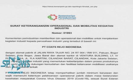KEMENTRIAN PERINDUSTRIAN MENGIZINKAN PT COATS REJO INDONESIA TERUS BEROPERASI DAN MENGINDAHKAN MAKLUMAT KAPOLRI