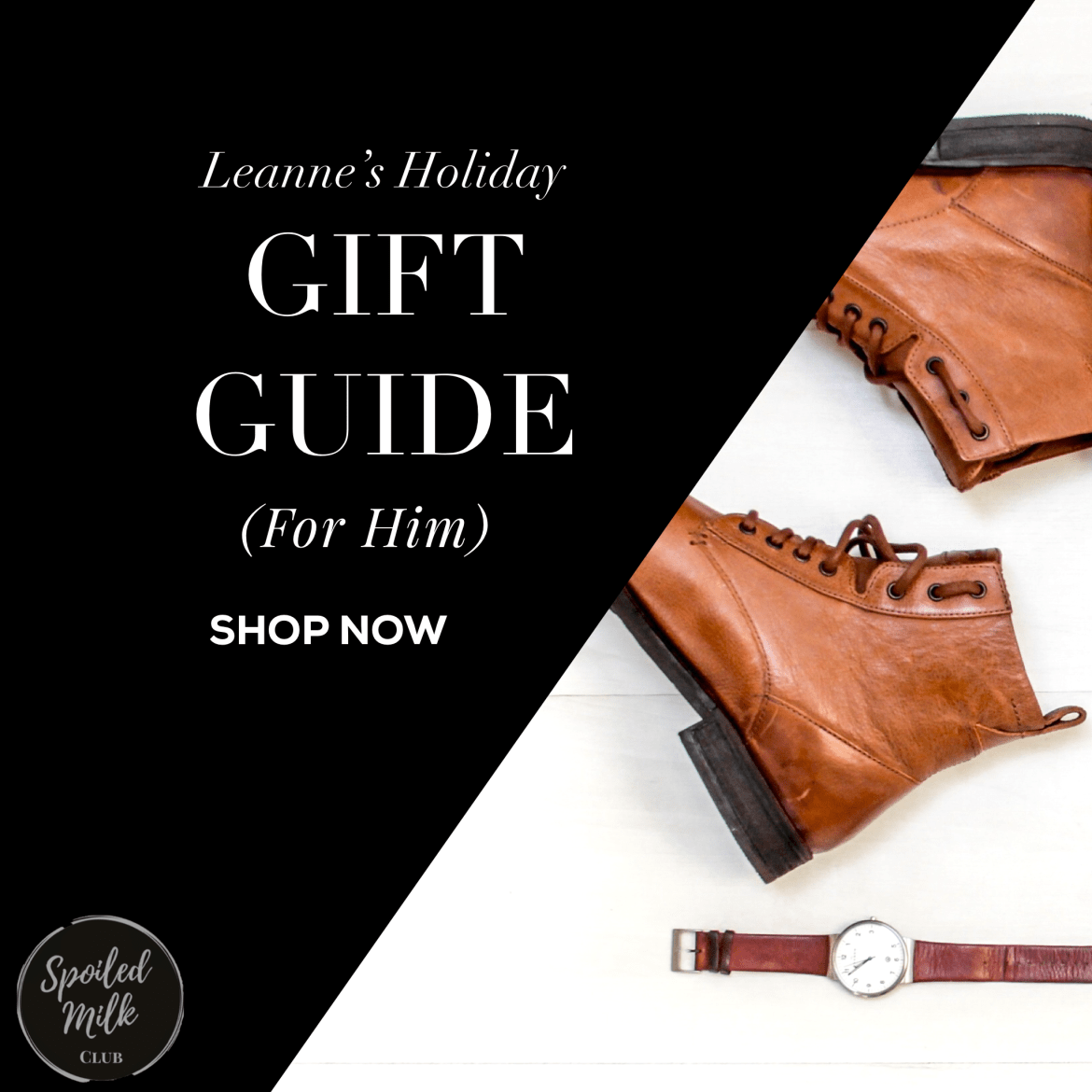 Leanne's Gift Guide (For Him)