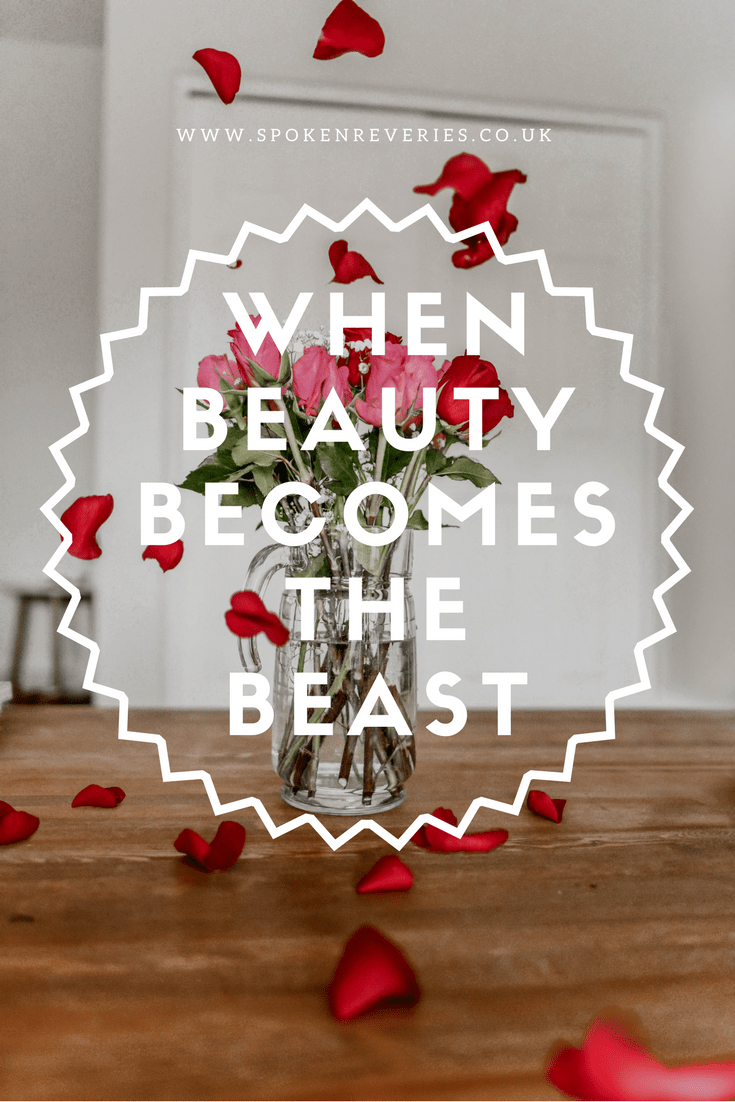 When Beauty Becomes the Beast | Beauty Blogging