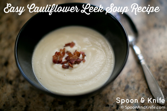 Easy Cauliflower Leek Soup Recipe