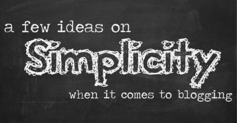 simplicity blogging