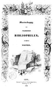 """Cover van de """"wetten"""" van de Maetschappy der Vlaemsche bibliophilen uit 1839"""