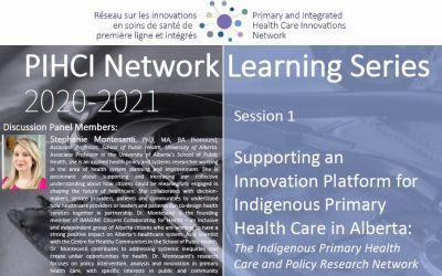 PIHCIN Learning Series | Session 1: Supporting an Innovation Platform for Indigenous Primary Health Care in  Alberta