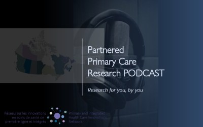 Partnered Primary Care Research PODCAST – Episode 5  is available now in English AND in French!