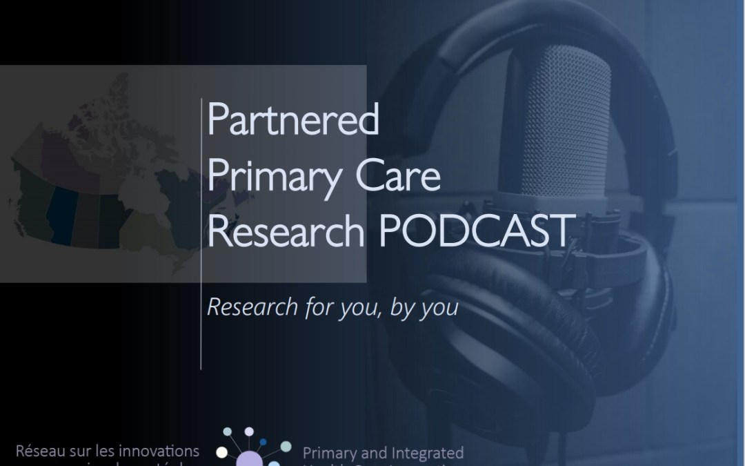 Partnered Primary Care Research Podcast – Episode 10 is now available!