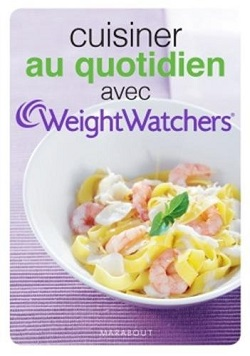"Un livre de Weight Watchers : ""Cuisiner au quotidien"""