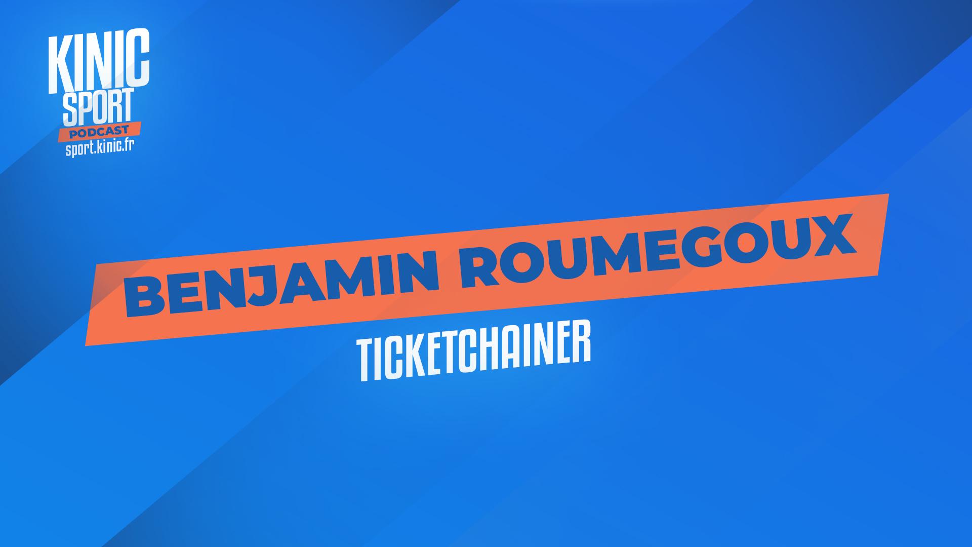 ticketchainer et Benjamin Roumegoux