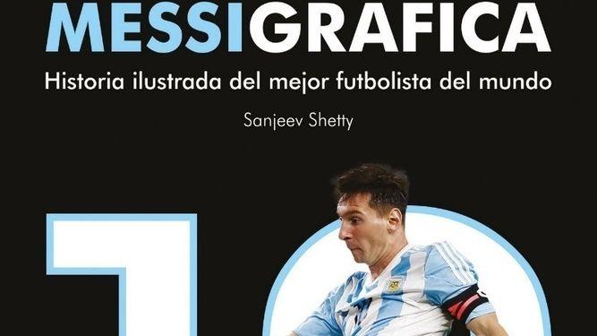 'Messigráfica. Historia ilustrada del mejor futbolista del mundo' sale al mercado