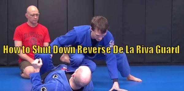 How to Shut Down Reverse De La Riva Guard