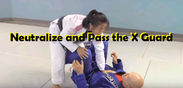 How to Neutralize and Pass the X Guard