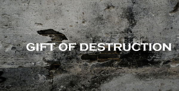 This is Gift of Destruction