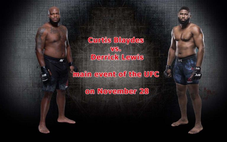 Curtis Blaydes vs. Derrick Lewis will be the main event of the UFC on November 28