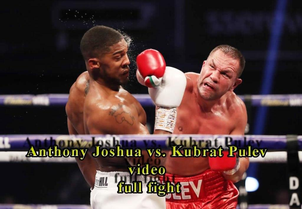 Anthony Joshua vs. Kubrat Pulev video full fight