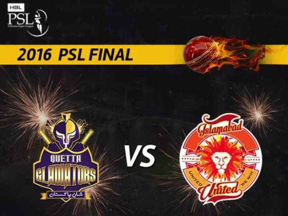PSL 2016 Final Match, Quetta Gladiators vs Islamabad United