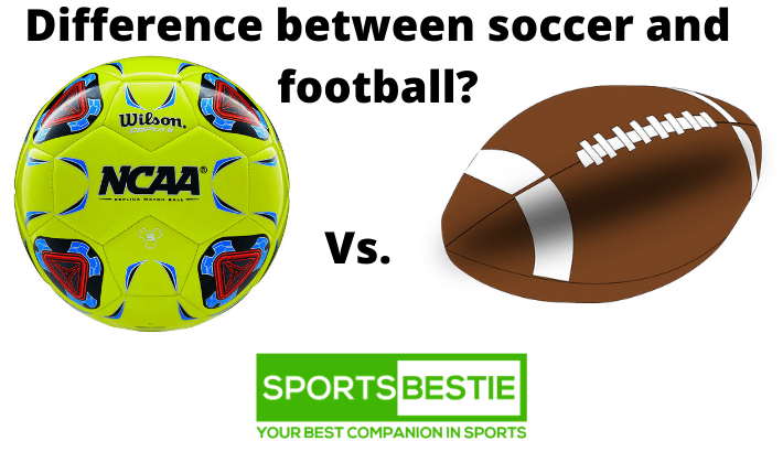 Difference between soccer and football?